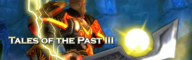 Tales of the Past 3 - World of Warcraft